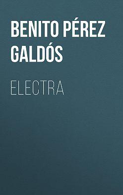 Benito Pérez Galdós - Electra