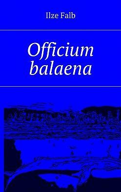 Ilze Falb - Officium balaena