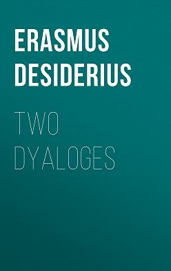 Desiderius Erasmus - Two Dyaloges
