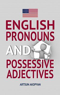 Artsun Akopyan - English Pronouns and Possessive Adjectives