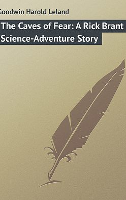 Harold Goodwin - The Caves of Fear: A Rick Brant Science-Adventure Story