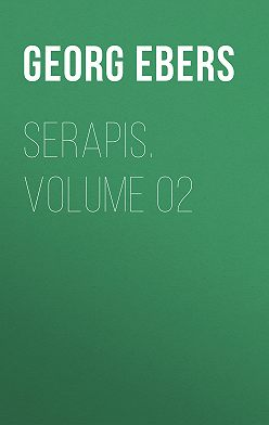 Georg Ebers - Serapis. Volume 02