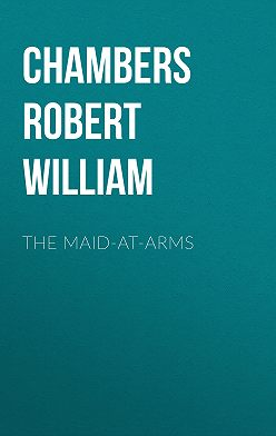Robert Chambers - The Maid-At-Arms