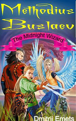 Dmitrii Emets - Methodius Buslaev. The Midnight Wizard
