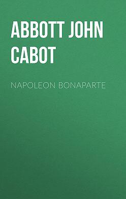 John Abbott - Napoleon Bonaparte