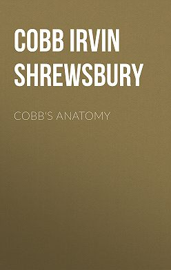Irvin Cobb - Cobb's Anatomy