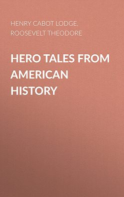 Henry Cabot Lodge - Hero Tales from American History