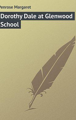 Margaret Penrose - Dorothy Dale at Glenwood School