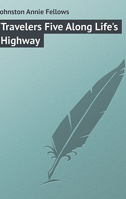 Annie Johnston - Travelers Five Along Life's Highway