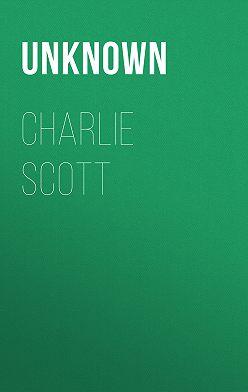 Unknown - Charlie Scott