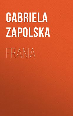 Gabriela Zapolska - Frania