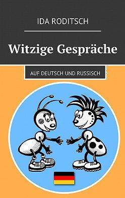 Ida Roditsch - Witzige Gespräche. Auf Deutsch und Russisch