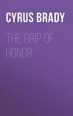 Cyrus Brady - The Grip of Honor