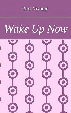 Baxi Nishant - Wake Up Now