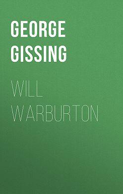 George Gissing - Will Warburton