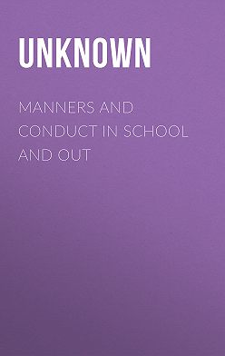 Unknown Unknown - Manners and Conduct in School and Out