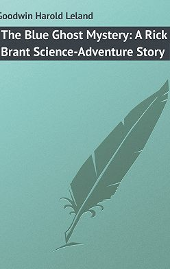 Harold Goodwin - The Blue Ghost Mystery: A Rick Brant Science-Adventure Story