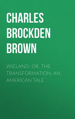 Charles Brown - Wieland; Or, The Transformation: An American Tale