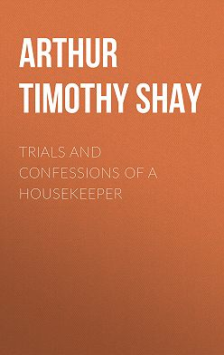 Timothy Arthur - Trials and Confessions of a Housekeeper
