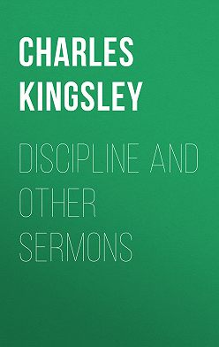 Charles Kingsley - Discipline and Other Sermons