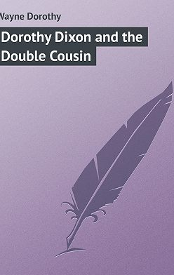 Dorothy Wayne - Dorothy Dixon and the Double Cousin