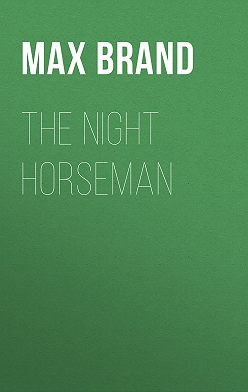 Max Brand - The Night Horseman