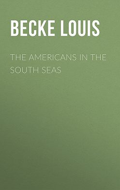 Louis Becke - The Americans In The South Seas