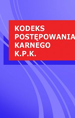 Polska - Kodeks postepowania karnego k.p.k.