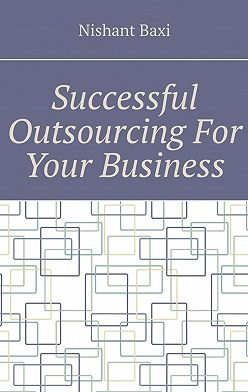 Nishant Baxi - Successful Outsourcing For Your Business