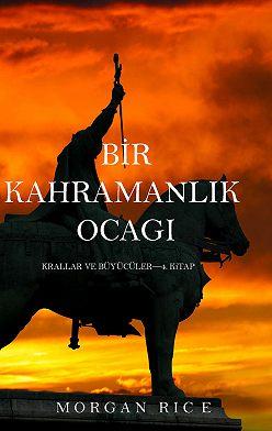 Морган Райс - Bir Kahramanlık Ocağı
