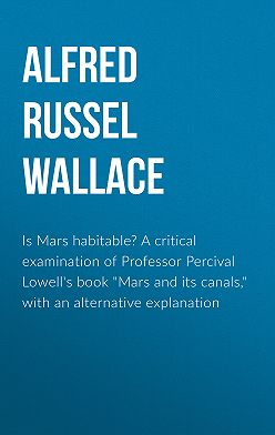 """Alfred Wallace - Is Mars habitable? A critical examination of Professor Percival Lowell's book """"Mars and its canals,"""" with an alternative explanation"""