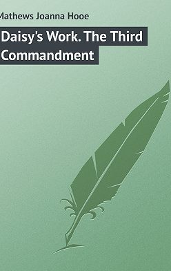 Joanna Mathews - Daisy's Work. The Third Commandment