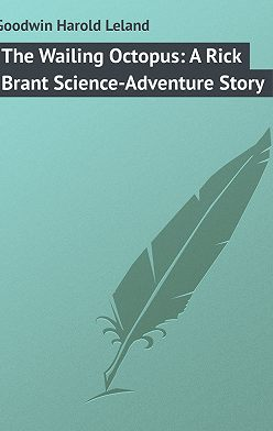 Harold Goodwin - The Wailing Octopus: A Rick Brant Science-Adventure Story