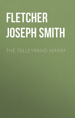Joseph Fletcher - The Talleyrand Maxim