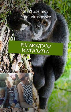 СтаВл Зосимов Премудрословски - Faʻamataʻu mataʻutia. Faʻamatalaga mataʻutia
