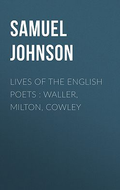 Samuel Johnson - Lives of the English Poets : Waller, Milton, Cowley