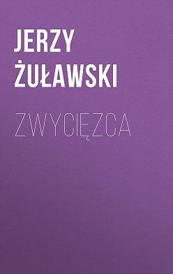 Jerzy Żuławski - Zwycięzca