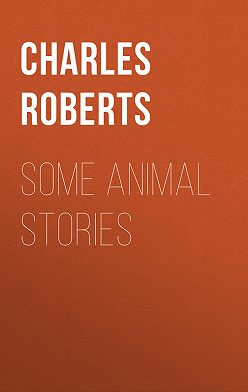 Charles Roberts - Some Animal Stories