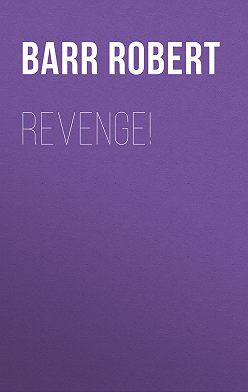 Robert Barr - Revenge!