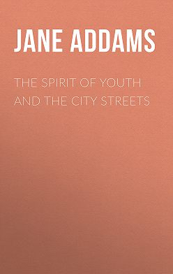 Jane Addams - The Spirit of Youth and the City Streets