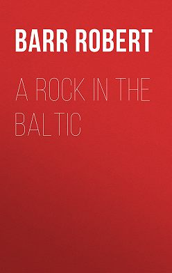 Robert Barr - A Rock in the Baltic