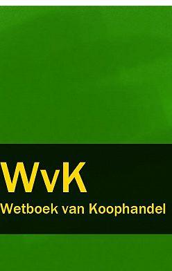 Nederland - Wetboek van Koophandel – WvK