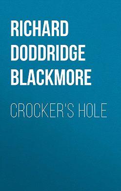 Richard Doddridge Blackmore - Crocker's Hole