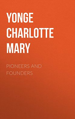 Charlotte Yonge - Pioneers and Founders