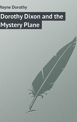 Dorothy Wayne - Dorothy Dixon and the Mystery Plane