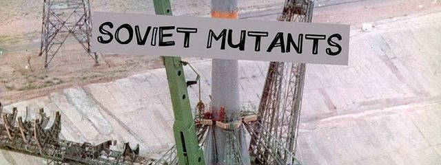 SOVIET MUTANTS. Grappige fantasy