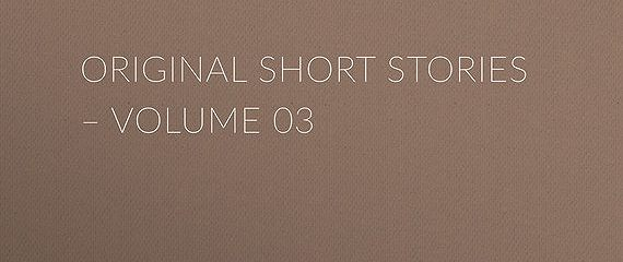 Original Short Stories – Volume 03