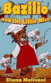 Diana Malivani - Bazilio and the Little Mice