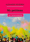 Alexander Nevzorov -My petitions. Will they be supported?