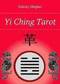 Valeriy Zhiglov -Yi Ching Tarot